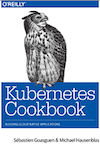 O'Reilly: Kubernetes Cookbook